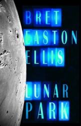 Bret Easton Ellis Lunar Park