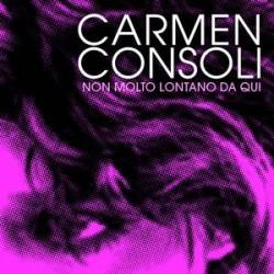 Carmen Consoli, Non molto lontano da qui