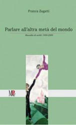 'Parlare all�altra metà del mondo' di Franca Zagatti