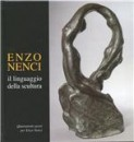 photo e opere di Enzo Nenci scultor