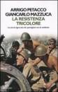 covere La Resistenza Tricolore di Petacco/Mazzucaphoto su personaggi e libri storici sulla Resistenza