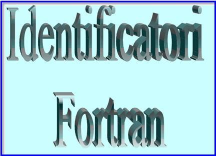 nomi fortran,  identificatori fortran, programmi fortran,compilatori fortran,download fortran
