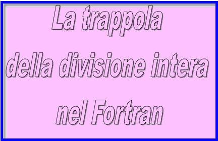 La trappola della divisione intera nel Fortran