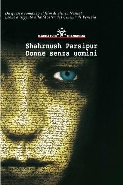 shahrnush parsipur, donne senza uomini, copertina