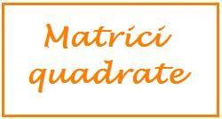 matrici quadrate