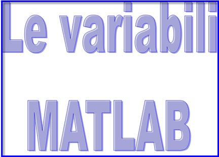 variabili matlab, manuali matlab, script matlab,libri matlab, programmi matlab