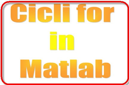 download Matlab,manuale matlab,esercizi matlab,file matlab,cicli for