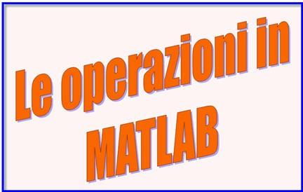 operazioni in  matlab, manuali matlab, script matlab,libri matlab, programmi matlab