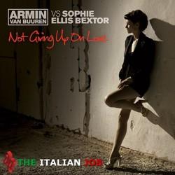 Armin Van Buuren vs Sophie Ellis Bextor - Not Giving Up On Love