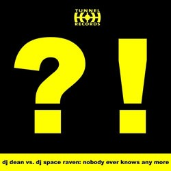 DJ Dean/DJ Space Raven - Nobody Ever Knows Any More
