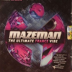 Mazeman The Ultimate Trance Vibe