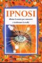 Libro Ipnosi di Gilberto Gamberini Docente corso Comunicazione Ericksoniana 2009