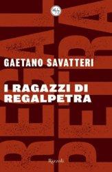 Gaetano Savatteri, I ragazzi di Regalpetra