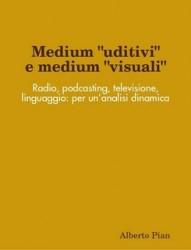 Alberto Pian: Medium & podcasting